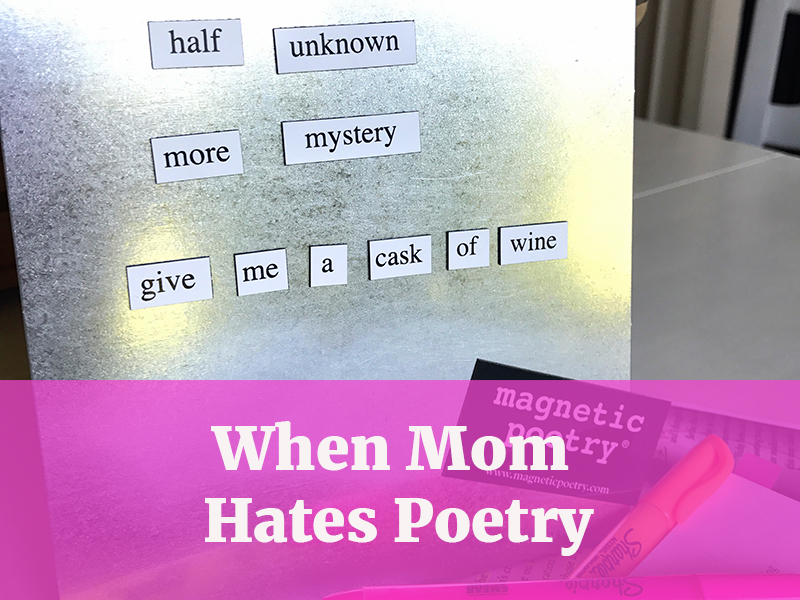 I Hate My Mom Poem: Maybe I Don't Hate Poetry After All